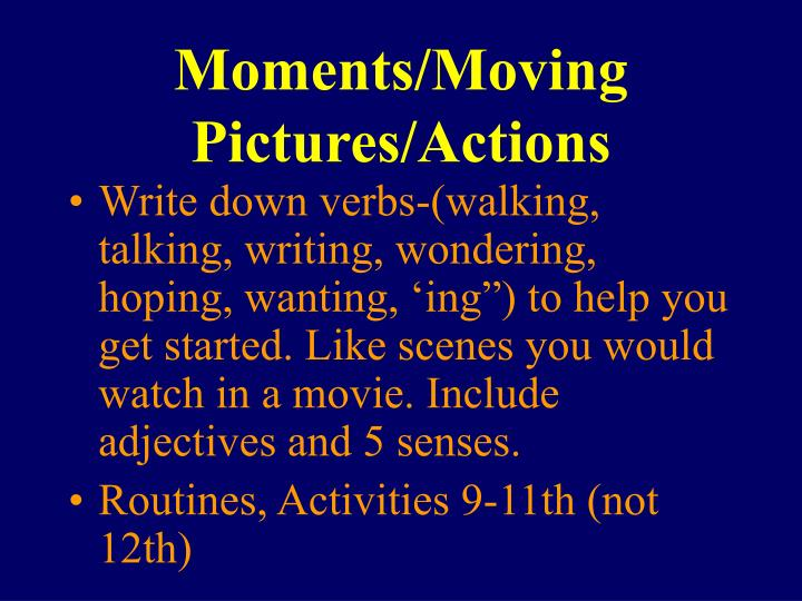 Moments/Moving Pictures/Actions
