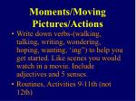 moments moving pictures actions