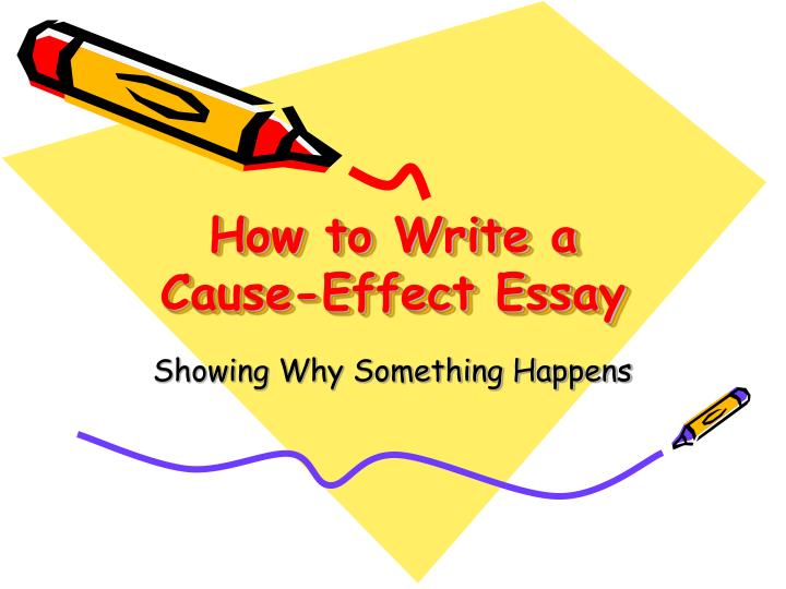 how to write an essay cause and effect