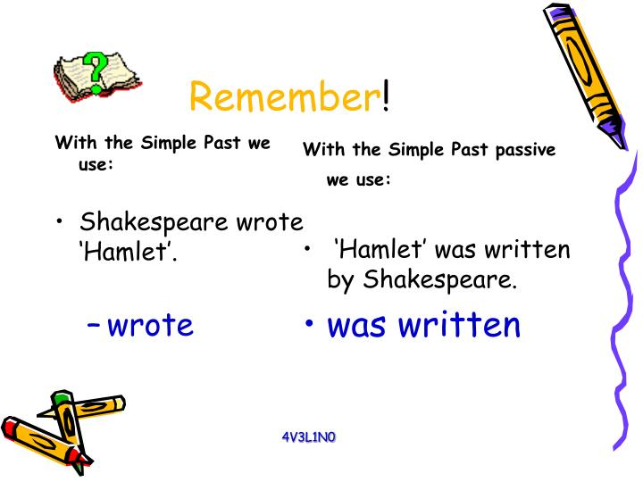 With the Simple Past we use: