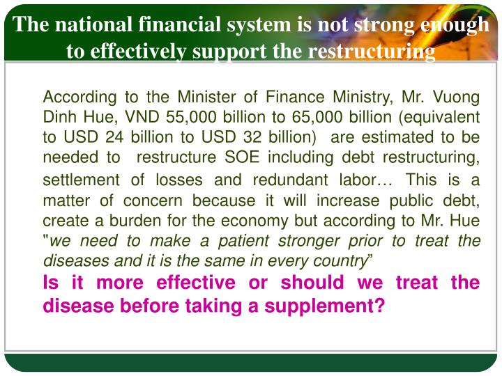 The national financial system is not strong enough to effectively support the restructuring