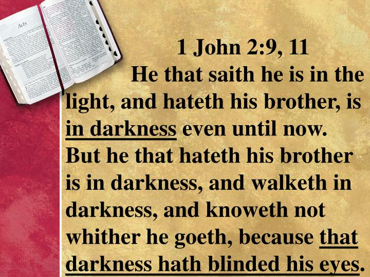 1 John 2:9, 11