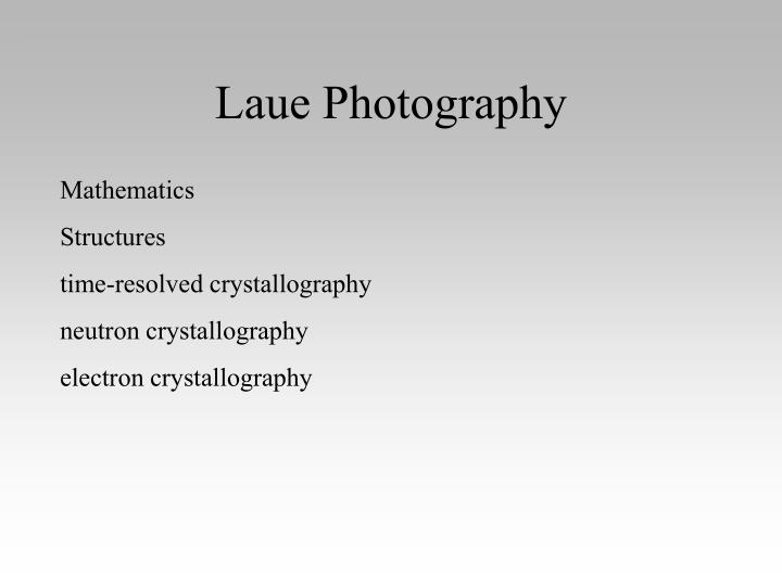 Laue photography
