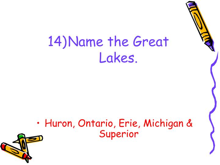 Name the Great Lakes.