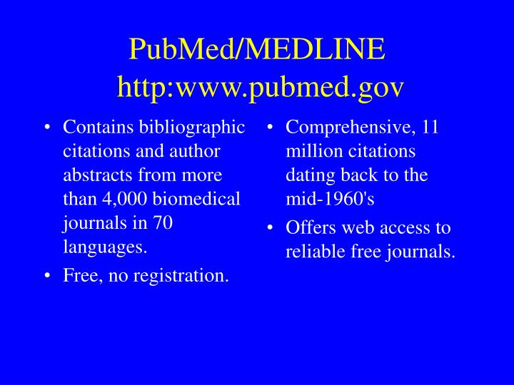 Contains bibliographic citations and author abstracts from more than 4,000 biomedical journals in 70 languages.