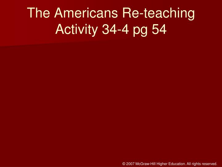 The Americans Re-teaching Activity 34-4 pg 54
