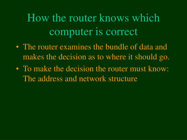 How the router knows which computer is correct