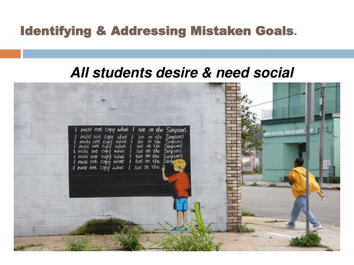 Identifying & Addressing Mistaken Goals