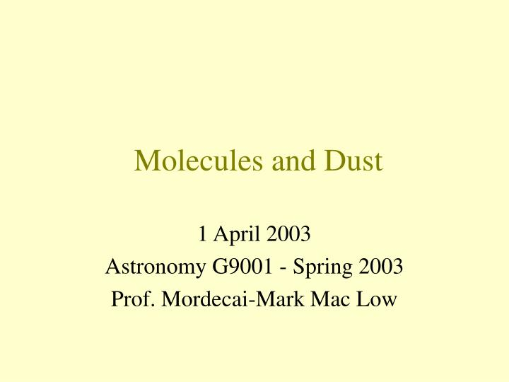 Molecules and Dust