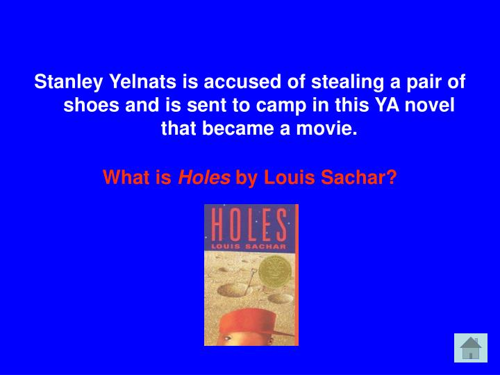 Stanley Yelnats is accused of stealing a pair of shoes and is sent to camp in this YA novel that became a movie.