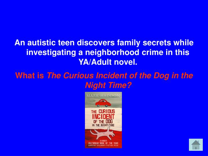 An autistic teen discovers family secrets while investigating a neighborhood crime in this YA/Adult novel.