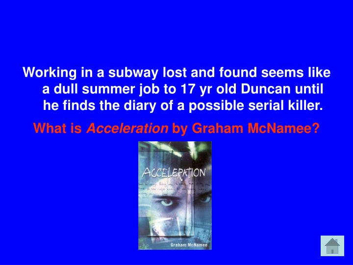 Working in a subway lost and found seems like a dull summer job to 17 yr old Duncan until he finds the diary of a possible serial killer.