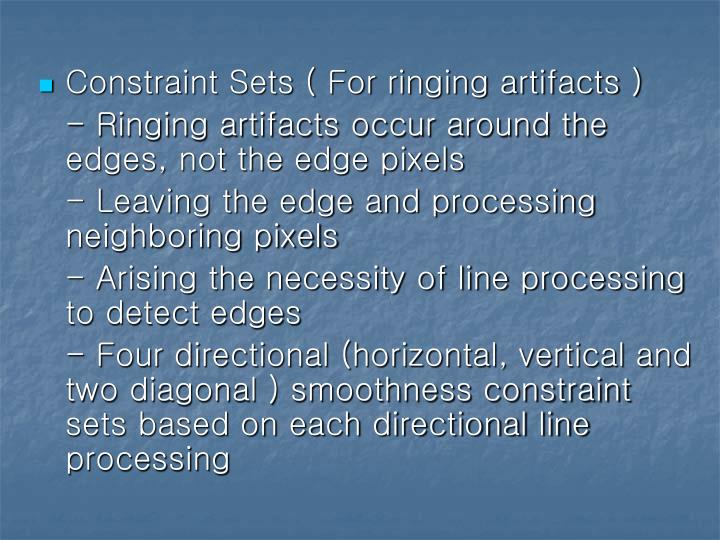 Constraint Sets ( For ringing artifacts )