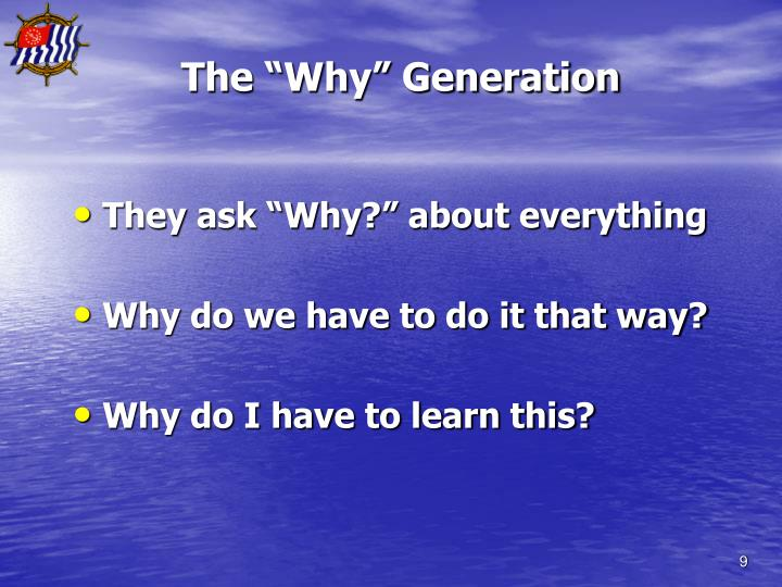 "The ""Why"" Generation"