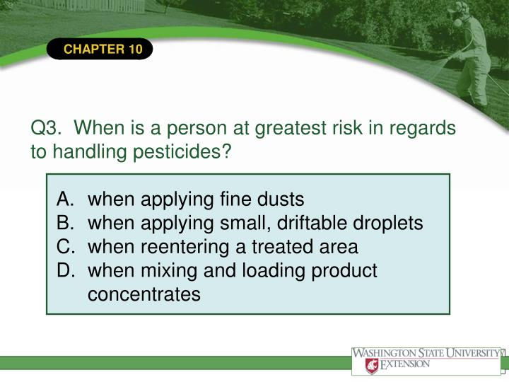 Q3.  When is a person at greatest risk in regards