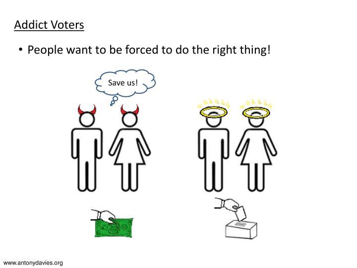 Addict Voters