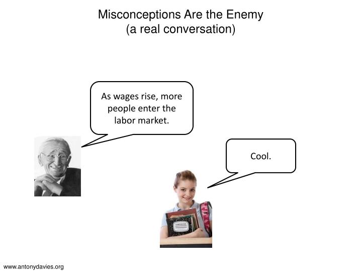 Misconceptions Are the Enemy