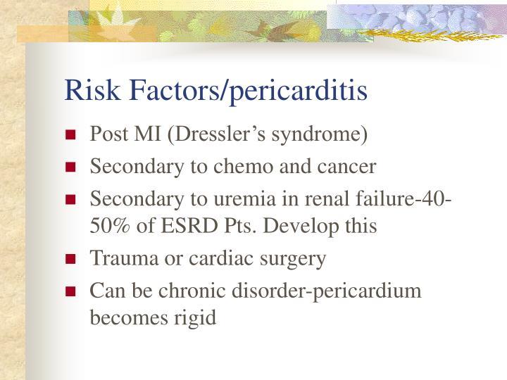 Risk Factors/pericarditis