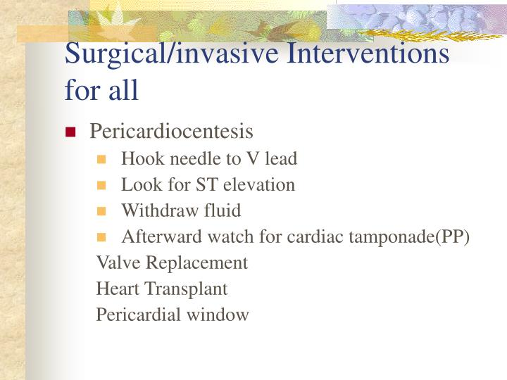 Surgical/invasive Interventions for all