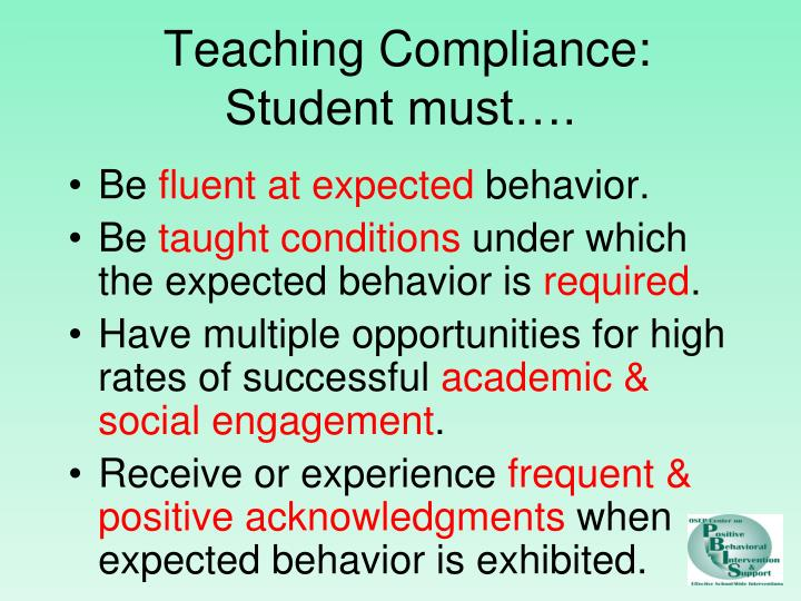 Teaching Compliance: Student must….