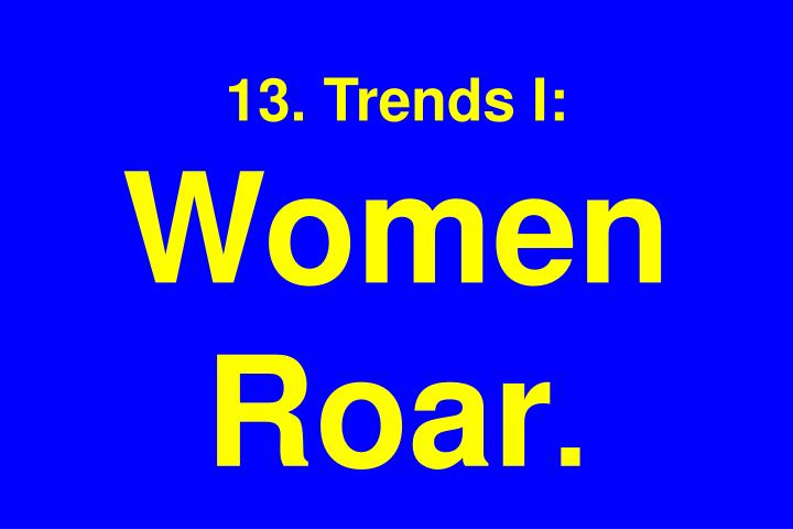 13. Trends I: