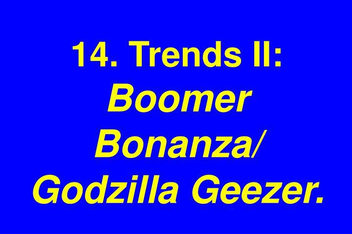 14. Trends II: