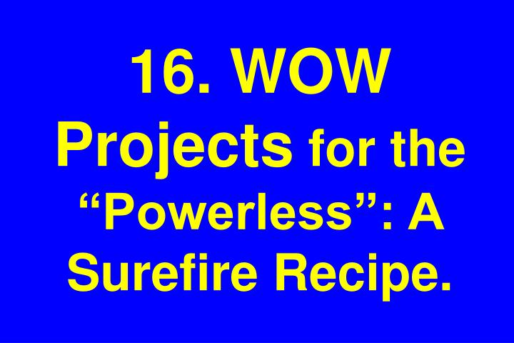 16. WOW Projects