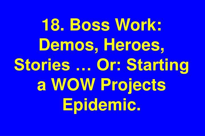18. Boss Work: