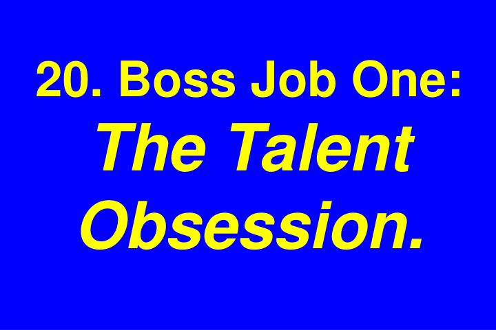 20. Boss Job One:
