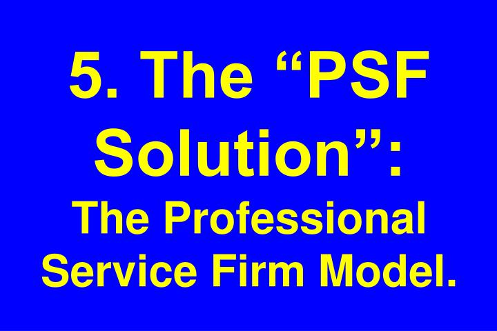 5. The PSF Solution: