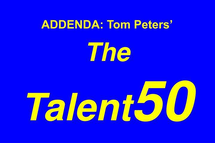 ADDENDA: Tom Peters