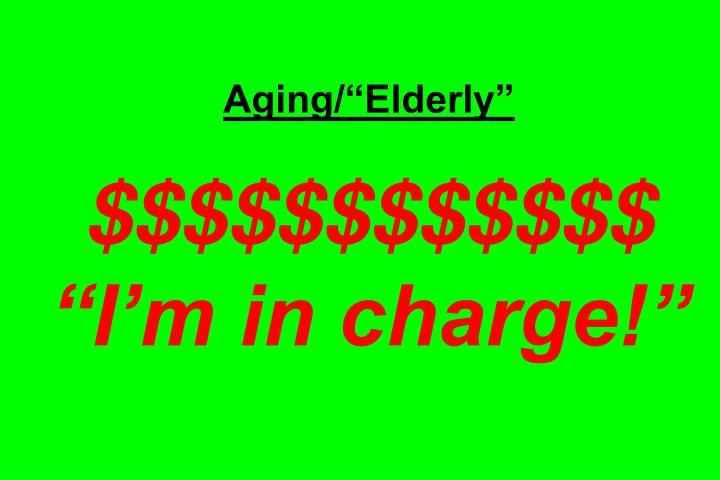 Aging/Elderly