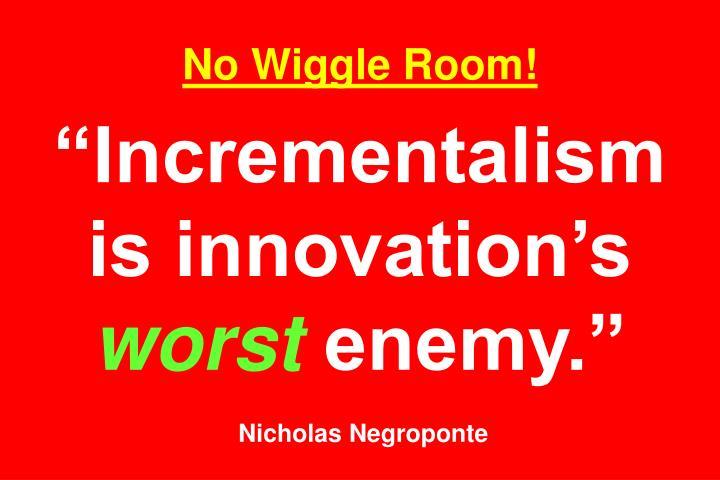 No Wiggle Room!