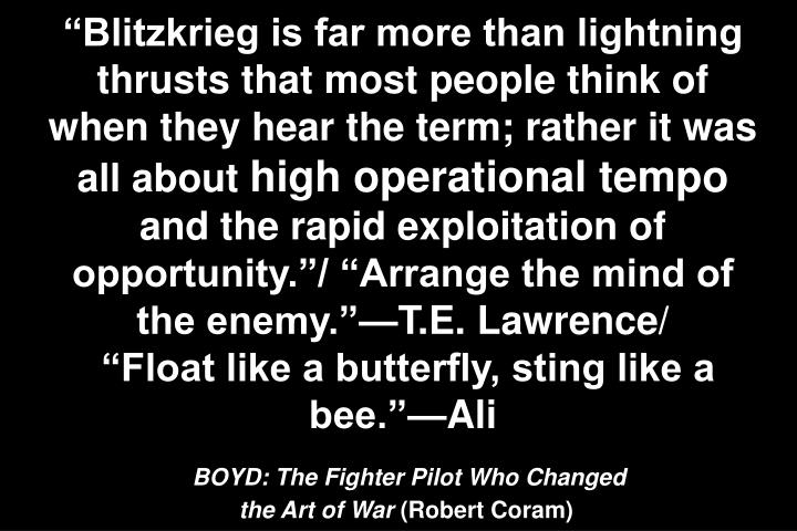 Blitzkrieg is far more than lightning thrusts that most people think of when they hear the term; rather it was all about
