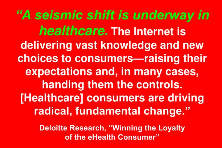 """A seismic shift is underway in healthcare."