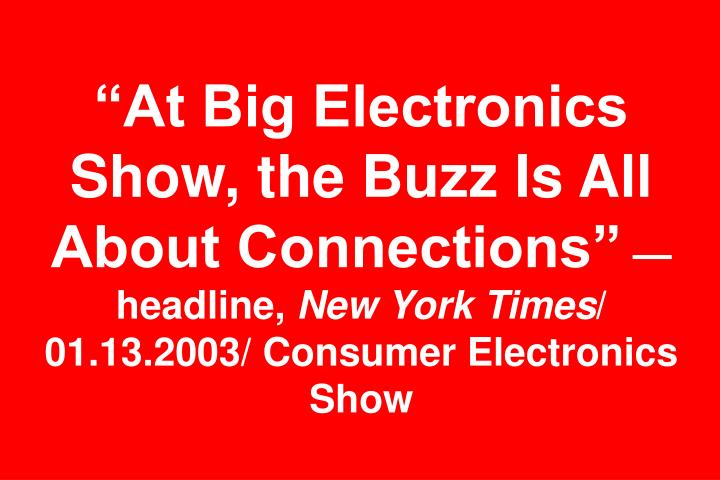 """At Big Electronics Show, the Buzz Is All About Connections"""