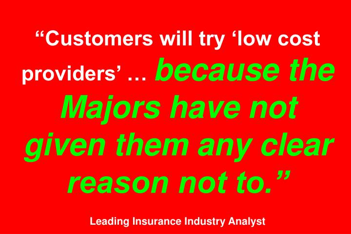 Customers will try low cost providers