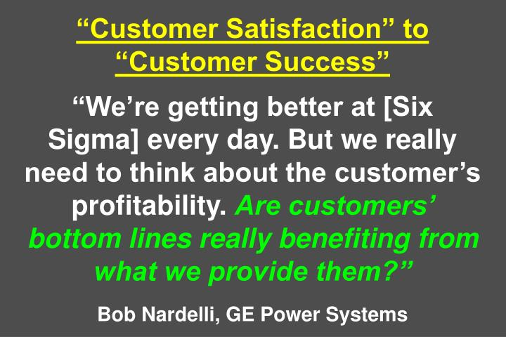 Customer Satisfaction to Customer Success