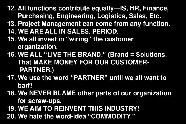 12. All functions contribute equally—IS, HR, Finance,