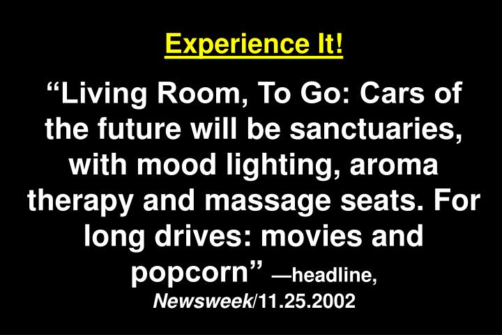 Experience It!