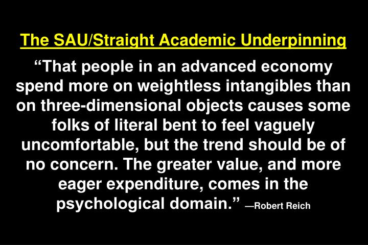 The SAU/Straight Academic Underpinning