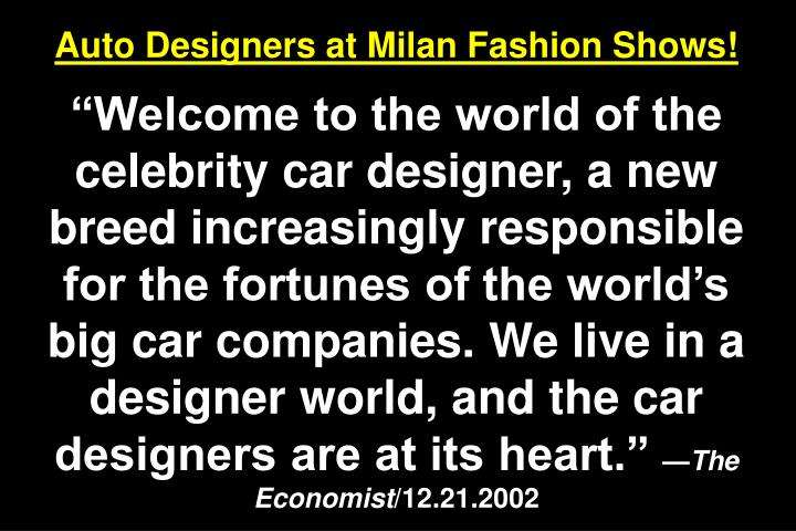 Auto Designers at Milan Fashion Shows!