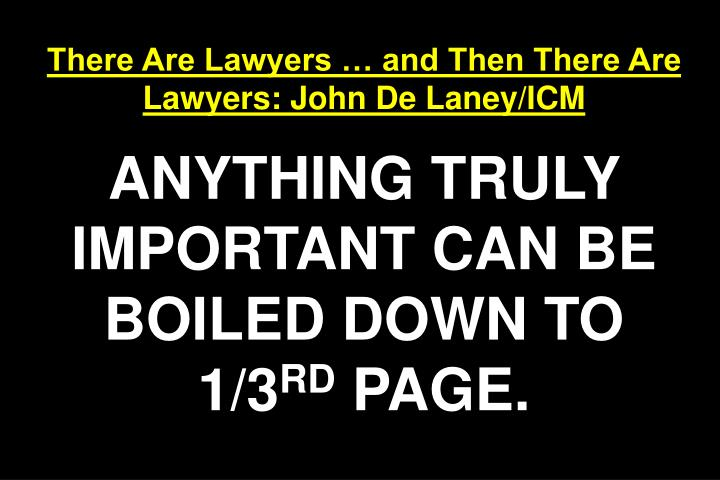 There Are Lawyers  and Then There Are Lawyers: John De Laney/ICM