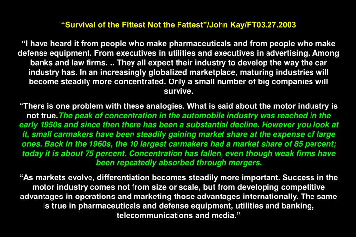 Survival of the Fittest Not the Fattest/John Kay/FT03.27.2003