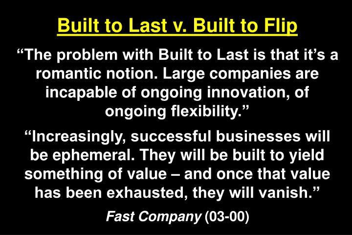 Built to Last v. Built to Flip
