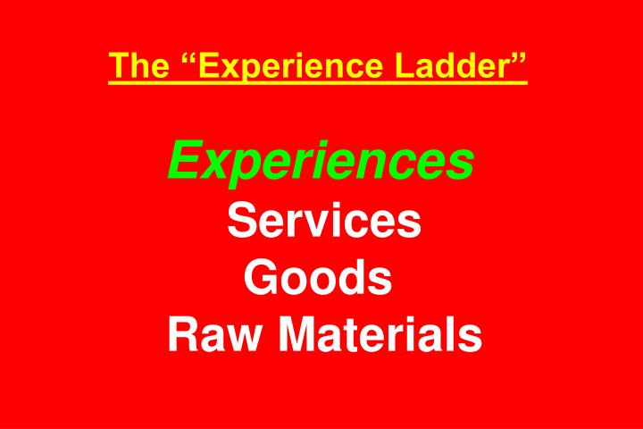 The Experience Ladder