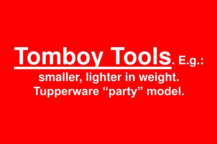 Tomboy Tools