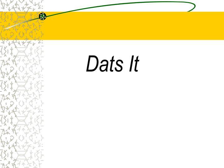 Dats It