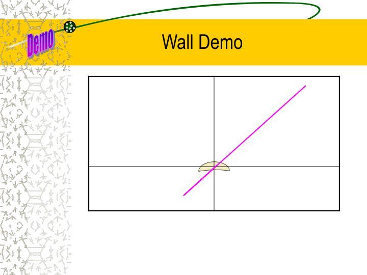 Wall Demo