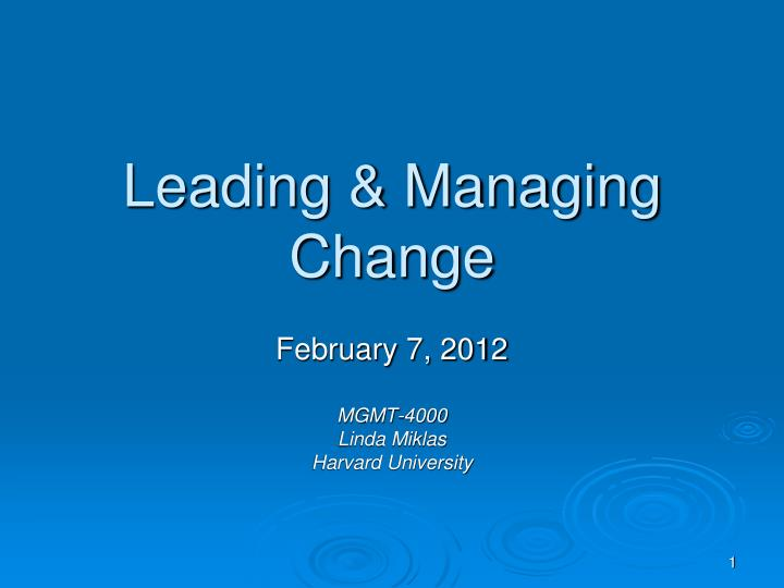 leading and managing change essay Sponsor a business change proposal academic essay sponsor a business change proposal paper details: instructions you have just been hired as the new director of the harpeth garden not-for-profit nursing home.